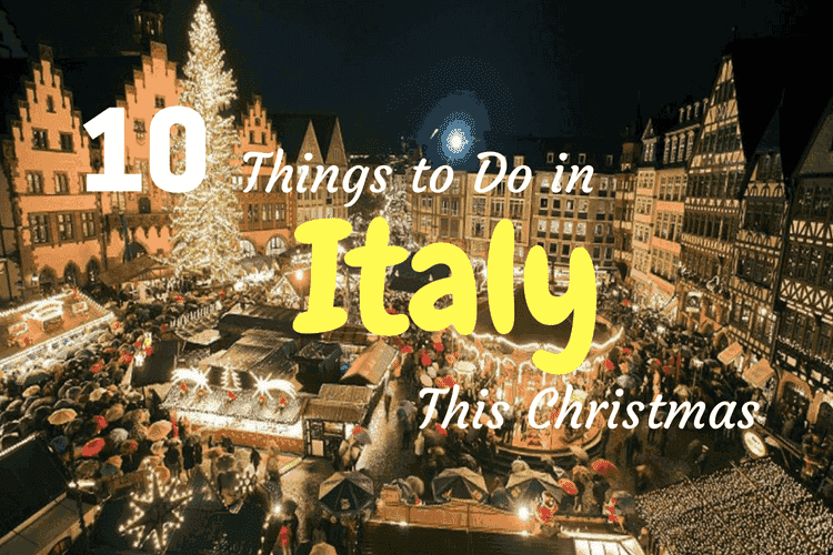 Things To Do in Italy This Christmas