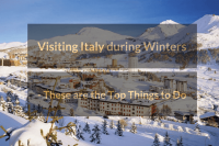 Visiting Italy during Winters