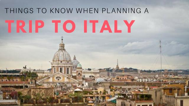 Things to know when planning a trip to Italy