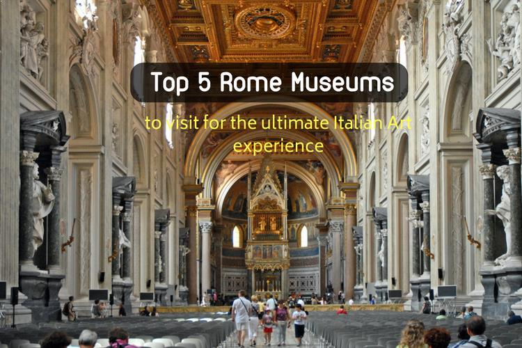 Top 5 Rome Museums